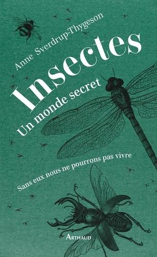 Insectes : un monde secret. Sans eux nous ne pourrions pas vivre