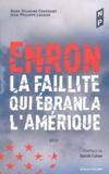 Anne-Sylvaine Chassany et Jean-Philippe Lacour - Enron - La faillite qui ébranla l'Amérique.