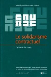 Anne-Sylvie Courdier-Cuisinier - Travaux du centre de recherche sur le droit des marchés et des investissements inter Tome 27 : Le solidarisme contractuel.
