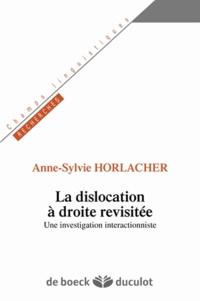 Anne-Sylvie Horlacher - La dislocation à droite revisitée - Une approche interactionniste.