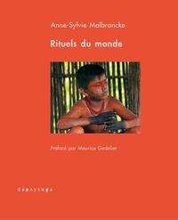 Anne-Sylvie Malbrancke - Rituels du monde - Carnet de tournage.