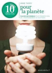 Anne Tardy - 10 minutes pour la planète - 300 éco-gestes au quotidien.