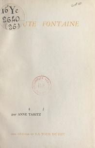 Anne Taritz - Haute fontaine.