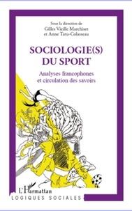 Anne Tatu-Colasseau et Gilles Vieille Marchiset - Sociologie(s) du sport - Analyses francophones et circulation des savoirs.