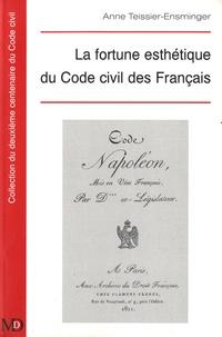 Anne Teissier-Ensminger - La fortune esthétique du Code civil des Français.