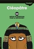 Anne Terral et Zelda Zonk - Cléopâtre - 50 drôles de questions pour la découvrir.