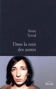 Anne Terral - Dans la nuit des autres.