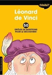 Anne Terral - Léonard de Vinci - 50 drôles de questions pour le découvrir.