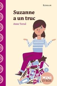 Anne Terral - Suzanne a un truc.