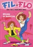 Anne Teuf et Anouk Bloch-Henry - Fil et Flo Tome 1 : Bêtises et boulettes.