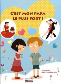 Anne Théréné et Gaëlle Vervelle-Berthelet - C'est mon papa le plus fort !.