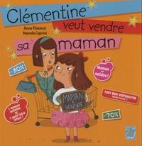 Anne Théréné et Manola Caprini - Clémentine veut vendre sa maman.