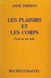 Anne Théron - Les plaisirs et les corps - Essai sur une balle.