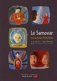 Anne Thévenin et Sylvie Serprix - Le Samovar et autres histoires.