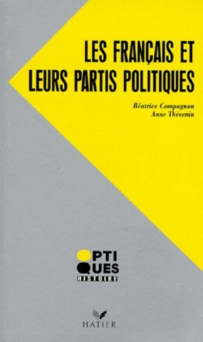 Anne Thévenin et Béatrice Compagnon - Les Français et leurs partis politiques, 1944-1993.