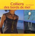 Anne Thiaucourt et Xavier Scheinkmann - Colliers des bords de mer.