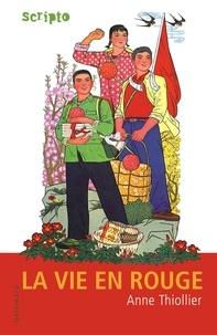 Anne Thiollier - La vie en rouge.