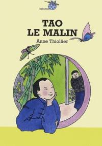 Anne Thiollier - Tao le malin.