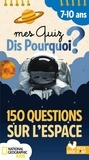 Anne Thomas-Belli et Eric Mathivet - Mes quiz dis pourquoi ? - 150 questions sur l'espace.