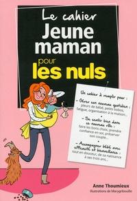 Anne Thoumieux - Le cahier jeune maman pour les nuls.