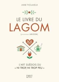 """Anne Thoumieux - Le livre du lagom - L'art suédois du """"ni trop, ni trop peu""""."""