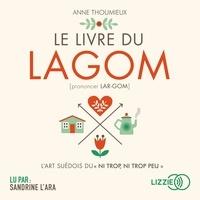 Anne Thoumieux et Sandrine L'ARA - Le Livre du lagom.