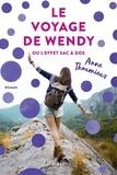 Anne Thoumieux - Le voyage de Wendy ou l'effet sac à dos.