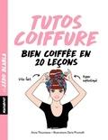 Anne Thoumieux - Tutos coiffures - Bien coiffée en 20 leçons.