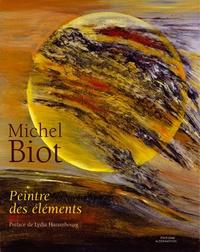 Anne Tiddis et Jean Berra - Michel Biot - Peintre des éléments.