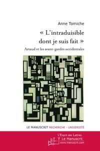 """Anne Tomiche - """"L'intraduisible dont je suis fait"""" - Artaud et les avant-gardes occidentales."""
