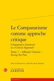 Anne Tomiche - Le comparatisme comme approche critique comparative - Tome 1, Affronter l'ancien.