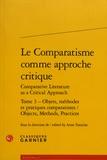 Anne Tomiche - Le comparatisme comme approche critique comparative - Tome 3, Objets, méthodes et pratiques comparatistes.