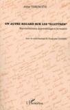 """Anne Torunczyk - Un autre regard sur les """"illettrés"""" - Représentations, apprentissage et formation."""