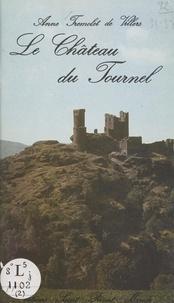 Anne Trémolet de Villers et Jean-Marc Chevalier - Le château de Tournel.