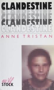 Anne Tristan - Clandestine.