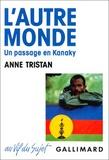 Anne Tristan - L'autre monde - Un passage en Kanoky.