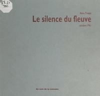 Anne Tristan et  Collectif - Le silence du fleuve - Ce crime que nous n'avons toujours pas nommé.