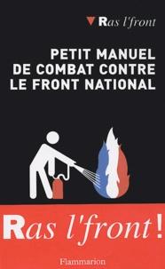 Anne Tristan et René Monzat - Petit manuel de combat contre le Front National.