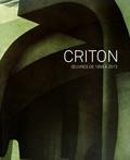 Anne Tronche et Hervé Gauville - Criton - Oeuvres de 1956 à 2013. 1 DVD