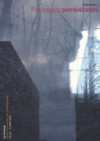 Anne Tronche et Christine Buci-Glucksmann - Panorama 4 - Paysages persistants, Edition bilingue français-anglais.