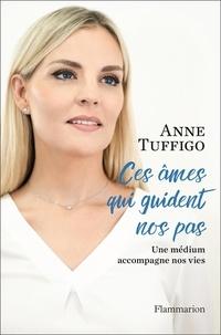 Ces âmes qui guident nos pas - Anne Tuffigo |