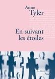 Anne Tyler - En suivant les étoiles - Traduit de l'anglais par Sabine Porte.