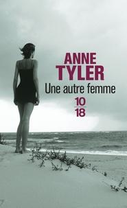 Anne Tyler - Une autre femme.