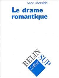 Anne Ubersfeld - Le drame romantique.