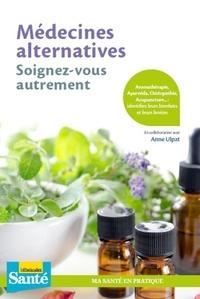 Anne Ulpat - Médecines alternatives - Soignez-vous autrement.