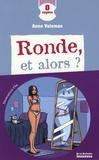 Anne Vaisman - Ronde, et alors ?.