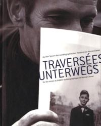 Anne Valentin et Florence Klein - Traversées - Sur les traces du théâtre autobiographique de Marcel Cremer.