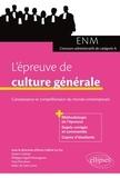 Anne-Valérie Le Fur et Xavier Crettiez - L'épreuve de culture générale aux concours - Connaissance et compréhension du monde contemporain.