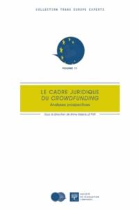Anne-Valérie Le Fur - Le cadre juridique du crowdfunding - Analyses prospectives.
