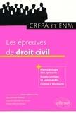 Anne-Valérie Le Fur - Les épreuves de droit civil au CRFPA et à l'ENM.